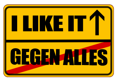 i_like_it_gegen_alles.png